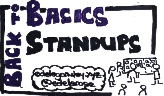 Back to Basics Standups