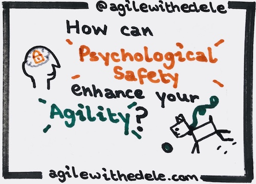 How Can Psychological Safety Enhance Your Agility?